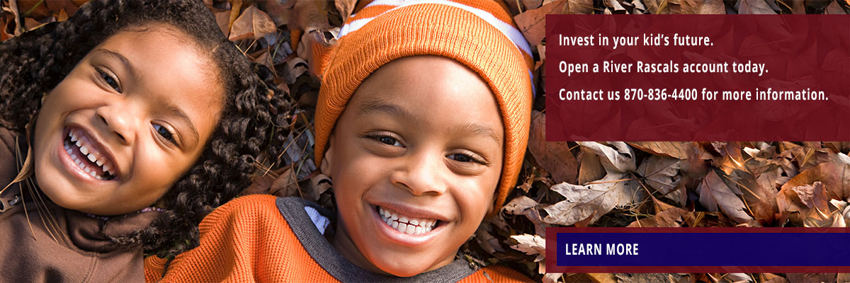 Invest in your kid's future. Open a River Rascals account today. Contact us for more information.