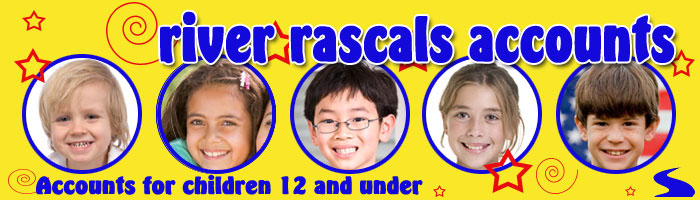 River Rascals Accounts - Accounts for children 12 and under