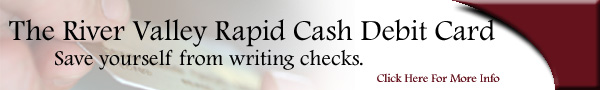 The River Valley Rapid Cash Debit Card - save your self from writing checks