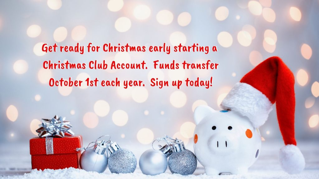 Open a Christmas Club account today. Call 870-836-4400 for more information.